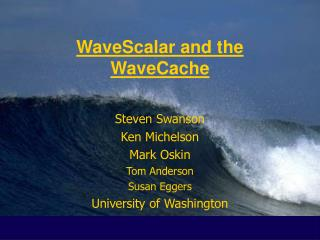 WaveScalar and the WaveCache