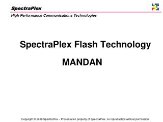 SpectraPlex Flash Technology