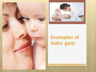 Examples of baby gear