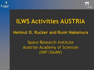 ILWS Activities AUSTRIA Helmut O. Rucker and Rumi Nakamura