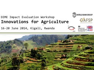 DIME Impact Evaluation Workshop Innovations for Agriculture