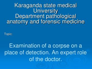 Examination of a corpse on a place of detection. An expert role of the doctor.