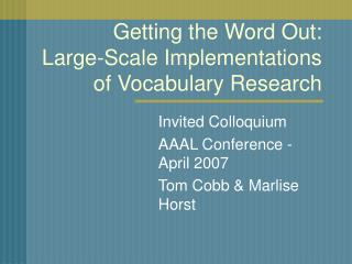 Getting the Word Out:  Large-Scale Implementations of Vocabulary Research