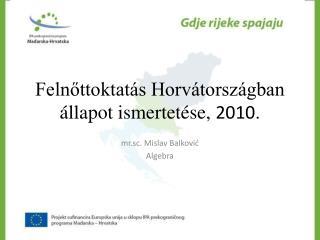 Felnőttoktatás Horvátországban állapot ismertetése,  2010 .