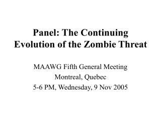 Panel: The Continuing Evolution of the Zombie Threat