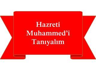 Hazreti Muhammed�i Tan?yal?m