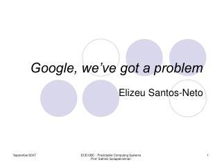 Google, we�ve got a problem