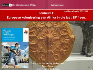 Eenheid 1: Europese kolonisering van Afrika in die laat 19 de  eeu.