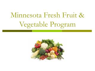 Minnesota Fresh Fruit & Vegetable Program