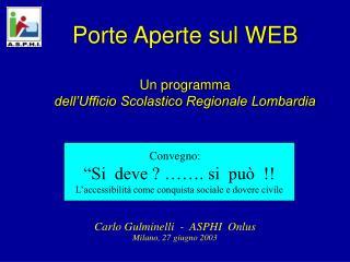Porte Aperte sul WEB Un programma dell'Ufficio Scolastico Regionale Lombardia