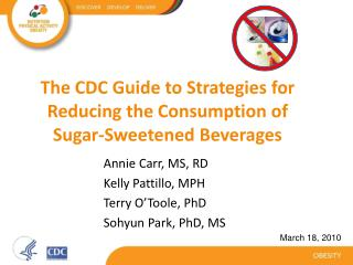 The CDC Guide to Strategies for Reducing the Consumption of  Sugar-Sweetened Beverages