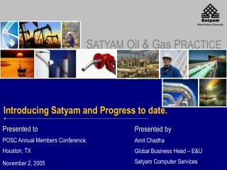 Introducing Satyam and Progress to date.