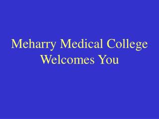 Meharry Medical College Welcomes You