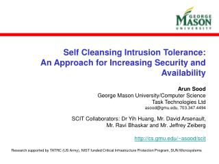 Self Cleansing Intrusion Tolerance:  An Approach for Increasing Security and Availability
