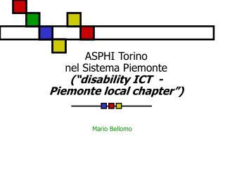 ASPHI Torino  nel Sistema Piemonte (�disability ICT  -  Piemonte local chapter�)