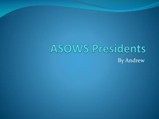 ASOWS Presidents