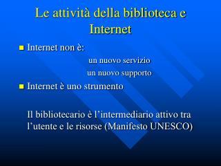 Le attivit� della biblioteca e Internet