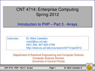 CNT 4714: Enterprise Computing Spring 2012 Introduction to PHP – Part 3 - Arrays