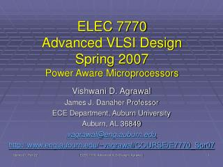 ELEC 7770 Advanced VLSI Design Spring 2007 Power Aware Microprocessors
