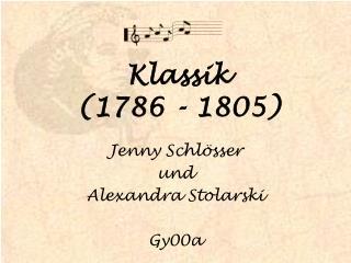 Klassik  1786 - 1805