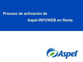 Proceso de activación de                          Aspel-INFOWEB en Renta