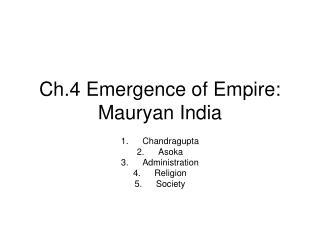 Ch.4 Emergence of Empire: Mauryan India