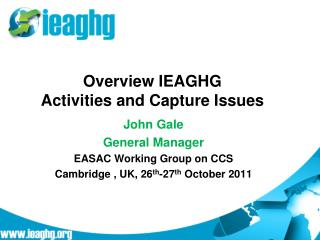Overview IEAGHG Activities and Capture Issues