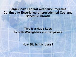 Large-Scale Federal Weapons Programs