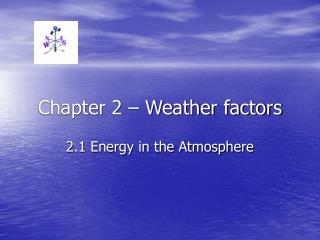 Chapter 2 – Weather factors