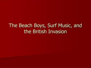 The Beach Boys, Surf Music, and the British Invasion