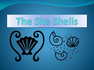 The She Shells