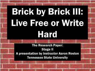 Brick by Brick III: Live Free or Write Hard