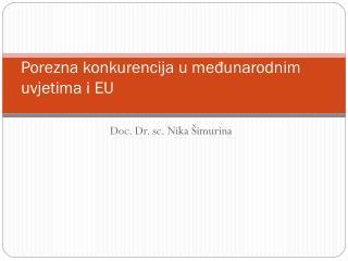 Porezna konkurencija u međunarodnim uvjetima i EU