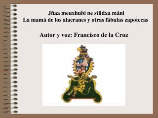 Jñaa meuxhubi ne stiidxa máni La mamá de los alacranes y otras fábulas zapotecas