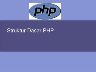 Struktur Dasar PHP