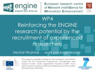 WP4  Reinforcing the ENGINE research potential by the recruitment of experienced researchers