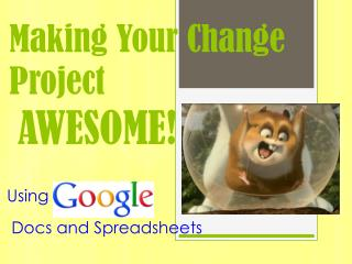 Making Your Change Project AWESOME!