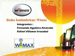 Integrantes : Fernando Aguilera Alvarado  Rafael  Villamar Irrazabal