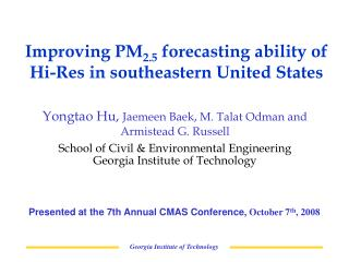 Improving PM 2.5  forecasting ability of Hi-Res in southeastern United States