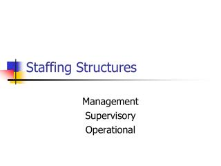 Staffing Structures