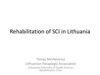 Rehabilitation of SCI in Lithuania