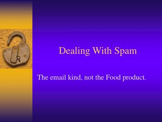 Dealing With Spam