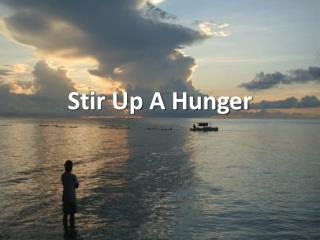 Stir Up A Hunger