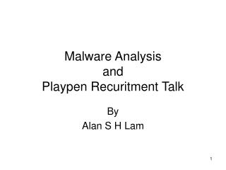 Malware Analysis and  Playpen Recuritment Talk