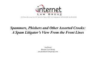 Spammers, Phishers and Other Assorted Crooks:   A Spam Litigator's View From the Front Lines