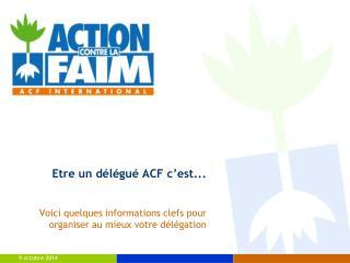 Etre un délégué ACF c'est...