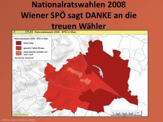 Nationalratswahlen 2008 Wiener SPÖ sagt DANKE an die treuen Wähler