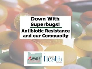 Antibiotic Resistance and our Community
