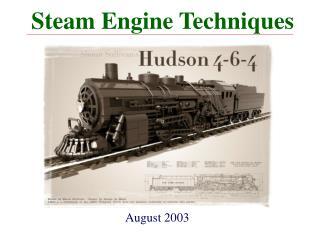 Steam Engine Techniques