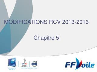 MODIFICATIONS RCV 2013-2016 Chapitre 5